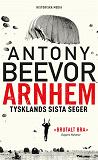 Cover for Arnhem: Tysklands sista seger
