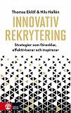 Cover for Innovativ rekrytering : Strategier som förenklar, effektiviserar och inspi