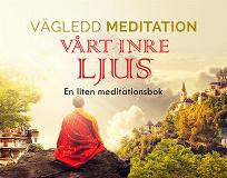 Cover for Vägledd Meditationsbok - Vårt Inre Ljus