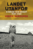Cover for Landet utanför : Sverige 1939-1945