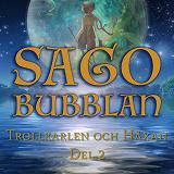 Cover for Sagobubblan : Trollkarlen och Häxan del 2