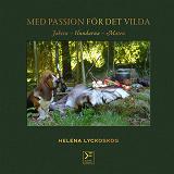 Cover for Med passion för det vilda - jakten, hundarna, maten