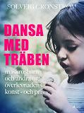 Cover for Dansa med träben : maskrosbarn och andra om överlevnadens konst - och pris