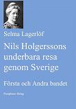 Cover for Nils Holgerssons underbara resa genom Sverige. Första och Andra bandet.