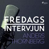 Cover for Fredagsintervjun - Anders Thornberg