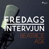 Cover for Fredagsintervjun - Beatrice Ask
