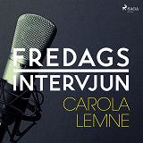 Cover for Fredagsintervjun - Carola Lemne