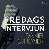 Cover for Fredagsintervjun - Daniel Suhonen