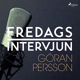 Cover for Fredagsintervjun - Göran Persson