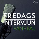 Cover for Fredagsintervjun - Hanif Bali