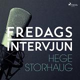 Cover for Fredagsintervjun - Hege Storhaug