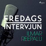 Cover for Fredagsintervjun - Ilmar Reepalu