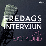 Cover for Fredagsintervjun - Jan Björklund