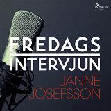 Cover for Fredagsintervjun - Janne Josefsson
