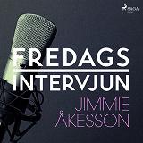 Cover for Fredagsintervjun - Jimmie Åkesson