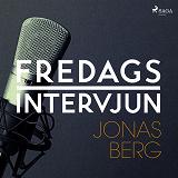 Cover for Fredagsintervjun - Jonas Berg