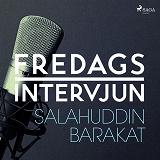 Cover for Fredagsintervjun - Salahuddin Barakat