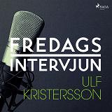 Cover for Fredagsintervjun - Ulf Kristersson