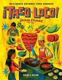 Cover for ¡Taco loco! : Mexikansk gatumat från grunden
