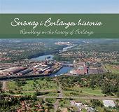 Cover for Strövtåg i Borlänges historia/Rambling in the history of Borlänge
