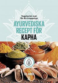 Cover for Vegetarisk mat för din kroppstyp – ayurvediska recept för kapha