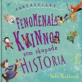Cover for Fantastiskt fenomenala kvinnor som skapade historia