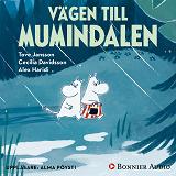 """Cover for Vägen till Mumindalen : Från sagosamlingen """"Sagor från Mumindalen"""""""