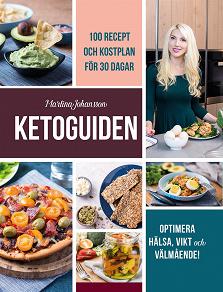 Cover for Ketoguiden: med 100 recept och måltidsplan för 30 dagar