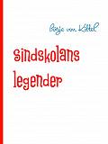 Cover for Sindskolans legender: Nedskrivna av historikern Börje von Kittel