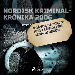 Cover for Krävde 55 miljoner i lösen för Siba-direktör