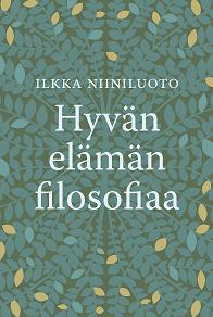 Cover for Hyvän elämän filosofiaa