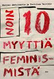 Cover for Noin 10 myyttiä feminismistä