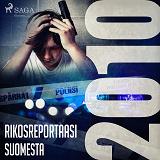 Cover for Rikosreportaasi Suomesta 2010