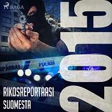 Cover for Rikosreportaasi Suomesta 2015