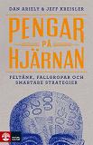 Cover for Pengar på hjärnan : Feltänk, fallgropar och smartare strategier
