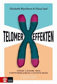 Cover for Telomereffekten : Yngre längre med toppforskarnas livsstilsråd