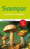 Cover for Svampar : en praktisk naturguide