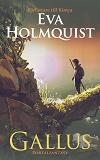 Cover for Gallus - den kompletta trilogin