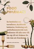 Cover for Food Pharmacy : en berättelse om tarmfloror, snälla bakterier, forskning och antiinflammatorisk mat