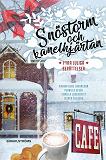 Cover for Snöstorm och kanelhjärtan : Fyra juliga berättelser