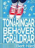 Cover for Tonåringar behöver föräldrar