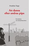 Cover for Att dansa efter andras pipa: En deckare om deckarbranschen