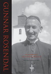 Cover for Gunnar Rosendal - En banbrytare för kyrklig förnyelse