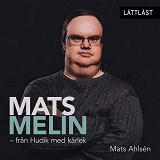 Cover for Mats Melin - från Hudik med kärlek / Lättläst
