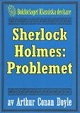 Cover for Sherlock Holmes: Problemet – Återutgivning av text från 1911