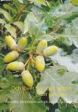 Cover for Och lövet från den gamla eken svarade ...: Noveller, berättelser och en och annan dikt
