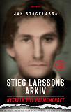 Cover for Stieg Larssons arkiv: Nyckeln till Palmemordet