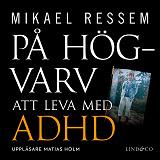 Cover for På högvarv: Att leva med ADHD