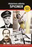 Cover for Historiens största spioner : Den chockartade sanningen bakom rubrikerna