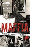 Cover for Maffia – från Capones Chicago till dagens Sverige